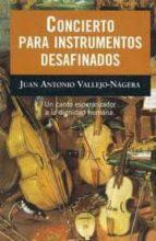 concierto para instrumentos desafinados-juan antonio vallejo-nagera-9788408021568