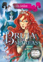 princesas del reino de la fantasia 7. la bruja de las mareas (tea stilton) tea stilton 9788408120568