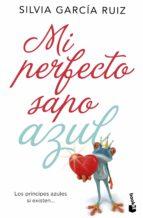 El libro de Mi perfecto sapo azul autor SILVIA GARCIA RUIZ DOC!