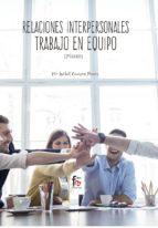 relaciones interpersonales: trabajo en equipo (2ª ed.) mª isabel campos pinar 9788413013268