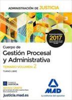 CUERPO DE GESTION PROCESAL Y ADMINISTRATIVA DE LA ADMINISTRACION DE JUSTICIA: TEMARIO (VOL. 2)