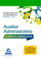 auxiliar administrativo de la junta de andalucía. prueba práctica de informática-9788414202968