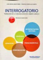 interrogatorio: tecnologia de la comunicacion en el ambito jurico (3ª ed.)-9788415150268