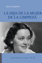 la hija de la mujer de la limpieza (2ª ed.)-james stephens-9788415374268