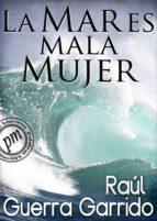 la mar es mala mujer (ebook)-raúl guerra garrido-9788415614968