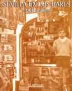 sevilla en los bares (ebook)-joaquin arbide-9788415658368