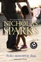 El libro de Solo nosotros dos autor NICHOLAS SPARKS PDF!