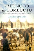 el eunuco de tombuctú-antonio llaguno-9788416392568
