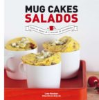 mug cakes salados. listos en menos de 2 minutos de microondas-lene knudsen-9788416489268
