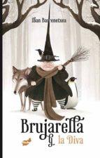 brujarella y la diva iban barrenetxea bahamonde 9788416817368