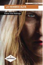 la hembra alfa (ebook)-elaine vilar madruga-9788416877768