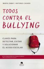 todos contra el bullying (ebook) maria zabay bes jose casado mena 9788416928668