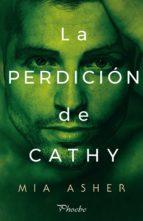 la perdición de cathy (ebook) mia aher 9788416970568