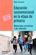 educación socioemocional en la etapa de primaria: materiales practicos y de reflexion-anna carpena casajuana-9788417219468