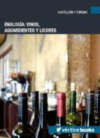 enología: vinos, aguardientes y licores-9788417232368