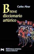 breve diccionario arturico carlos alvar 9788420636368