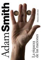 la riqueza de las naciones: libros i-ii-iii y seleccion de los li bros iv y v-adam smith-9788420650968