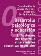 desarrollo psicologico y educacion (vol. 3) trastornos del desa rrollo y necesidades educativas especiales-9788420686868