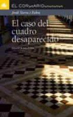 el caso del cuadro desaparecido-jordi sierra i fabra-9788424624668