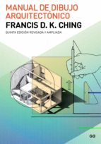 manual de dibujo arquitectonico (5ª ed.) francis d.k. ching 9788425229268