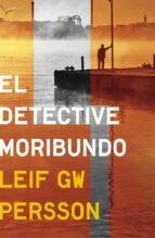 el detective moribundo-leif gw. persson-9788425349768