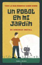 todo lo que deberías saber de un robot en mi jardín (ebook)-deborah install-9788425354168