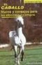 el caballo: trucos y consejos para su eleccion y compra claude lux 9788425509568