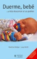 duerme, bebe... y deja descansar a tus padres-beatrice hollyer-lucy smith-9788425512568