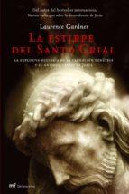 la estirpe del santo grial: la explosiva historia de la clonacion genetica y el antiguo linaje de jesus laurence gardner 9788427033368