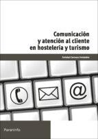 comunicacion y atencion al cliente en hosteleria y turismo-soledad carrasco fernandez-9788428329668