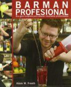 barman profesional: una guia completa para obtener resultados adam freeth 9788428331968