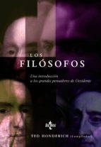 los filosofos: una introduccion a los grandes pensadores de occid ente  (2ª edicion)-ted honderich-9788430948468
