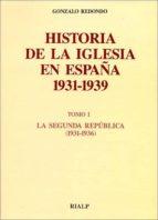 historia de la iglesia. (t.2): la guerra civil (1936 1939) gonzalo redondo galvez 9788432130168