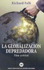 la globalizacion depredadora: una critica richard falk 9788432310768