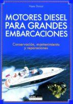 motores diesel para grandes embarcaciones: conservacion, mantenim iento y reparaciones hans donat 9788432915468