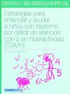 estrategias para entender y ayudar a niños con transtorno por def icit de atencion con o sin hiperactividad (tda/h) conxita puig cristina bales 9788432994968