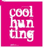 coolhunting: marcando tendencias en la moda-marta dominguez riezu-9788434233768