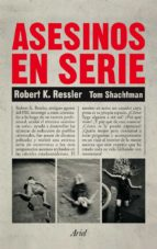 asesinos en serie robert k. ressler tom shachtman 9788434401068