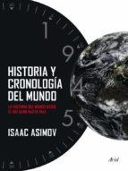 historia y cronologia del mundo: la historia del mundo desde el b ig bang hasta 1945-isaac asimov-9788434407268