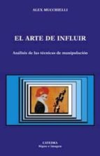 el arte de influir-alex mucchielli-9788437619668