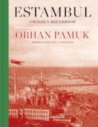 estambul (edición definitiva con 250 nuevas fotografías) (ebook) orhan pamuk 9788439733768