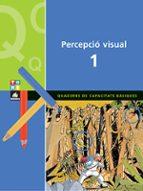 percepcio visual 1. quaderns de capacitats basiques-9788441209268