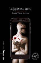 la japonesa calva jesus tiscar jandra 9788441437968
