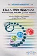 flash cs3 dinamico: action script 3, php, xml y bases de batos (g uia practica) martin pereyra martinez 9788441523968