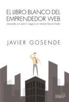el libro blanco del emprendedor web-javier gosende grela-9788441534568