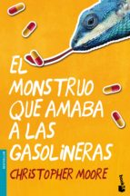el monstruo que amaba a las gasolineras christopher moore 9788445002568