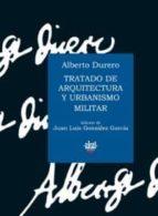 tratado de arquitectura y urbanismo militar alberto durero 9788446021568