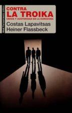 contra la troika: crisis y austeridad en la eurozona-costas lapavitsas-heiner flassbeck-9788446042068
