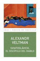 sviatoslavich, el discipulo del diablo alexandr veltman 9788446043768