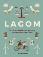lagom: la receta sueca para alcanzar el equilibrio en tu vida-linnea dunne-9788448023768